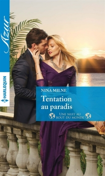 Tentation au paradis : une nuit au bout du monde - NinaMilne