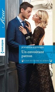 Un envoûtant patron : coup de foudre au bureau - JenniferHayward