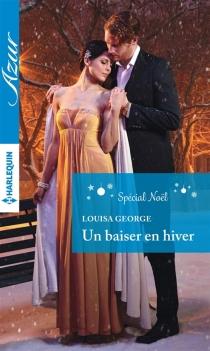 Un baiser en hiver : spécial noël - LouisaGeorge