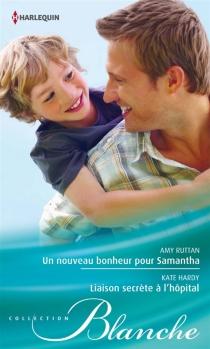 Un nouveau bonheur pour Samantha| Liaison secrète à l'hôpital - KateHardy