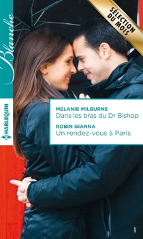 Dans les bras du Dr Bishop| Un rendez-vous à Paris - RobinGianna