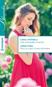 Une incroyable surprise| Pour le coeur d'une infirmière - CarolMarinelli
