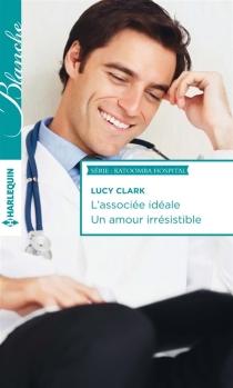 L'associée idéale| Un amour irrésistible : Katoomba Hospital - LucyClark