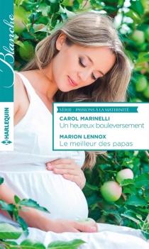 Un heureux bouleversement| Le meilleur des papas : passions à la maternité - MarionLennox