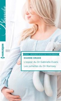 L'espoir du Dr Gabrielle Evans| Les jumelles du Dr Ramsey : rendez-vous au Colorado - DianneDrake