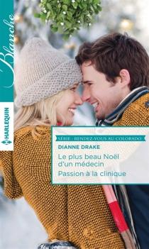 Le plus beau Noël d'un médecin| Passion à la clinique - DianneDrake