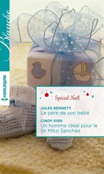 Le père de son bébé  Un homme idéal pour le Dr Mitzi Sanchez - JulesBennett