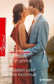 Le baiser d'un prince| Passion pour une inconnue - RobynGrady
