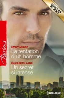 La tentation d'un homme| Un secret si intense - Elizabeth Lane