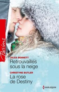 Retrouvailles sous la neige| La rose de Destiny - JulesBennett
