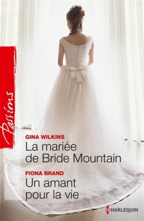 La mariée de Bride Mountain| Un amant pour la vie - FionaBrand