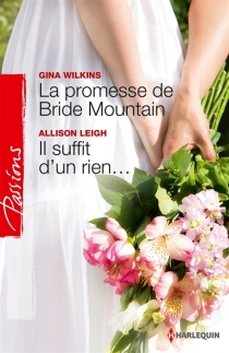 La promesse de Bride Mountain| Il suffit d'un rien... - Allison Leigh