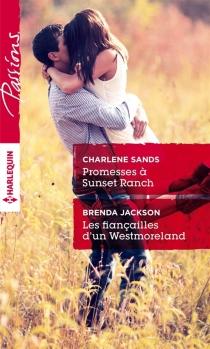 Promesses à Sunset Ranch| Les fiançailles d'un Westmoreland - BrendaJackson
