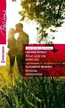 Pour une vie avec lui : le clan des Fortune| Rivaux, amoureux - LeanneBanks
