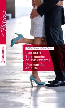 Trop proche de son ennemi| Une mariée en fuite : séduction et talons hauts - HeidiBetts