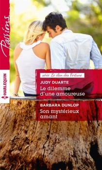 Le dilemme d'une amoureuse| Son mystérieux amant : le clan des Fortune - JudyDuarte