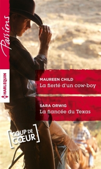 La fierté d'un cow-boy| La fiancée du Texas - Maureen Child