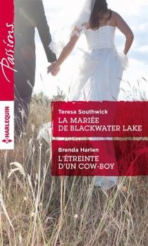 La mariée de Blackwater Lake| L'étreinte d'un cow-boy - BrendaHarlen