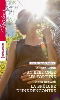 Un bébé chez les Fortune : le clan des Fortune| La brûlure d'une rencontre - StellaBagwell