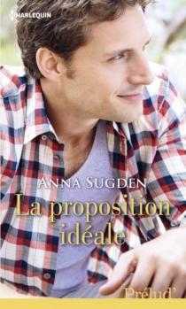La proposition idéale - AnnaSugden