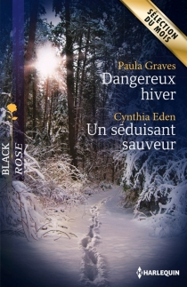 Dangereux hiver| Un séduisant sauveur - CynthiaEden