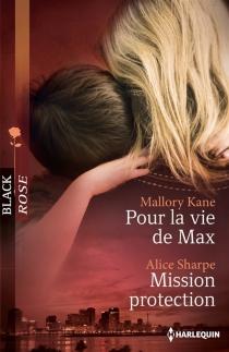 Pour la vie de Max| Mission protection - MalloryKane