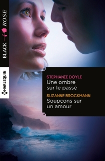 Une ombre sur le passé| Soupçons sur un amour - SuzanneBrockmann