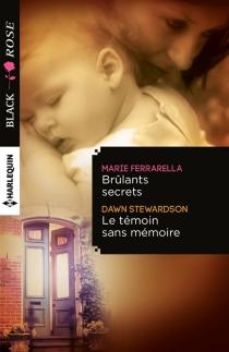 Brûlants secrets  Le témoin sans mémoire - MarieFerrarella