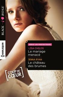 Le mariage menacé : les protecteurs| Le château des brumes - LisaChilds
