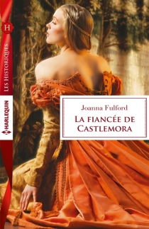 La fiancée de Castlemora - JoannaFulford