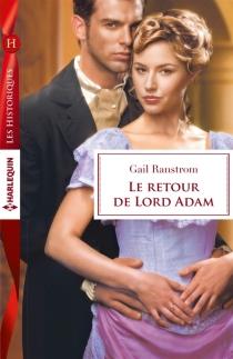 Le retour de lord Adam - GailRanstrom