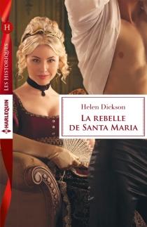 La rebelle de Santa Maria - HelenDickson