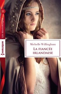 La fiancée irlandaise - MichelleWillingham