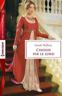 Choisie par le lord - SarahMallory