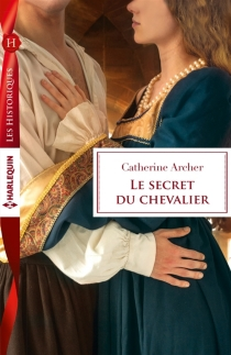 Le secret du chevalier - Catherine Archer