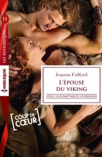 L'épouse du viking : indomptables guerriers - JoannaFulford