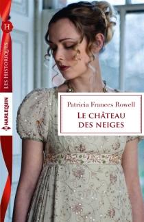 Le château des neiges - Patricia FrancesRowell