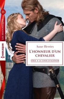 L'honneur d'un chevalier : à la cour d'Aliénor - AnneHerries