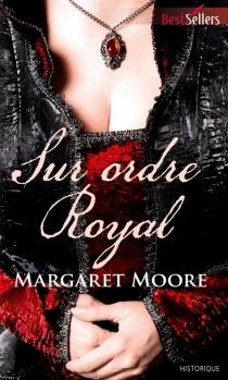 Sur ordre royal - MargaretMoore