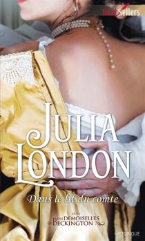 Dans le lit du comte : les demoiselles de Beckington - JuliaLondon