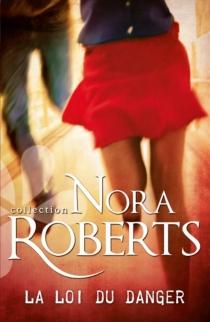 La loi du danger - NoraRoberts