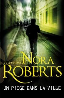 Un piège dans la ville - NoraRoberts