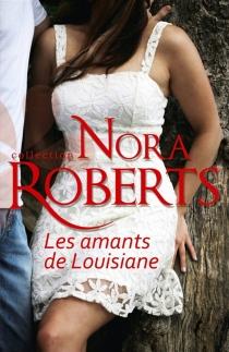 Les amants de Louisiane - NoraRoberts