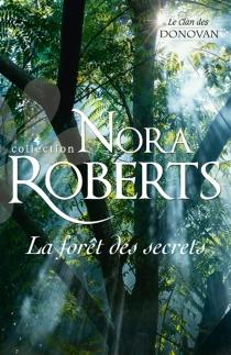 La forêt des secrets : le clan des Donovan - NoraRoberts