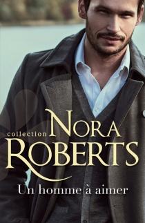 Un homme à aimer - NoraRoberts