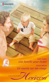 Une famille pour Dylan : bébé câlin| Un sourire sur ton visage - JackieBraun