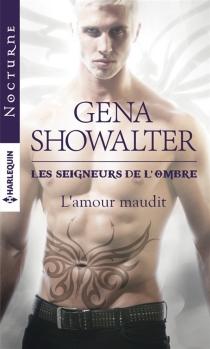 L'amour maudit : les seigneurs de l'ombre - GenaShowalter
