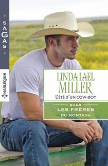 L'été d'un cowboy : les frères du Montana - Linda LaelMiller