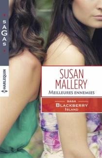 Meilleures ennemies : Blackberry Island - SusanMallery