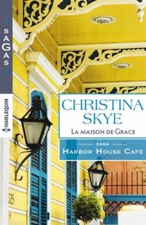 La maison de Grace : Harbor House Café - ChristinaSkye